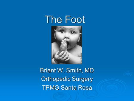 Briant W. Smith, MD Orthopedic Surgery TPMG Santa Rosa