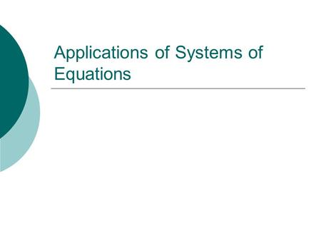 Applications of Systems of Equations