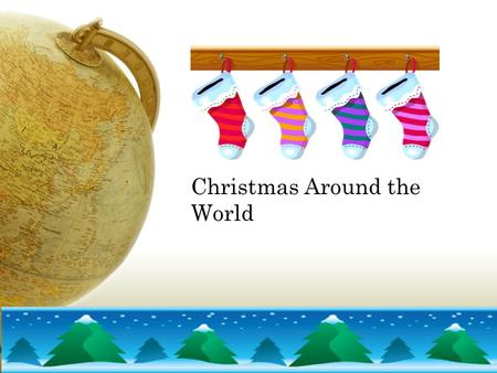Christmas Around the World. Created by: Brittany Richied and Brittany Bugary ED 417 Winter 2008.