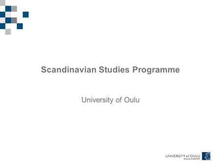 Scandinavian Studies Programme University of Oulu.