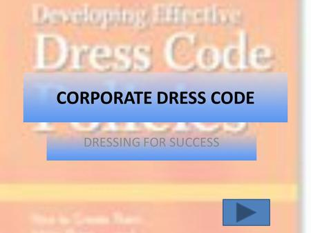 CORPORATE DRESS CODE DRESSING FOR SUCCESS.