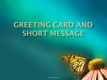A Greeting card is a card (with a picture in front and a message inside) that you send to someone on their birthday or an a special occasion/holiday.