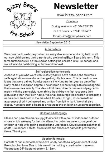 Newsletter September 2013 Contacts During sessions: - 01604 785123 Out of hours : - 07941 182487   - Autumn term Welcome back,