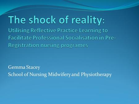 Gemma Stacey School of Nursing Midwifery and Physiotherapy