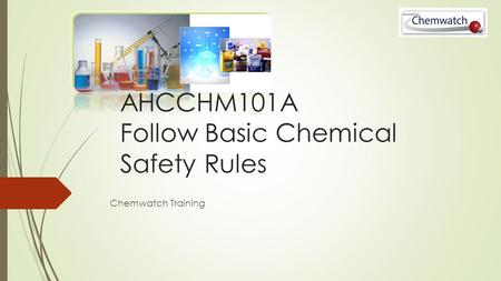 AHCCHM101A Follow Basic Chemical Safety Rules