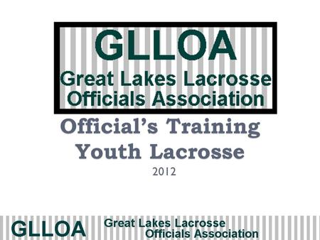 Officials Training Youth Lacrosse 2012. 2 Agenda Day 1 Field & Equipment Timing Personal Fouls Technical Fouls Day 2 Mechanics Fouls, FDSW, Play-On Penalty.