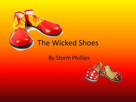 The Wicked Shoes By Storm Phillips The Wicked Shoes By Storm Phillips.
