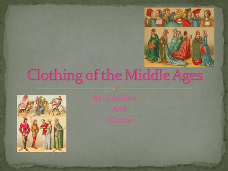 By: Caroline And Canaan. Peasant men wore stockings and hoods. Peasant women wore long gowns and wimples to cover the hair.