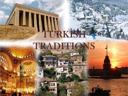 TURKISH TRADITIONS.