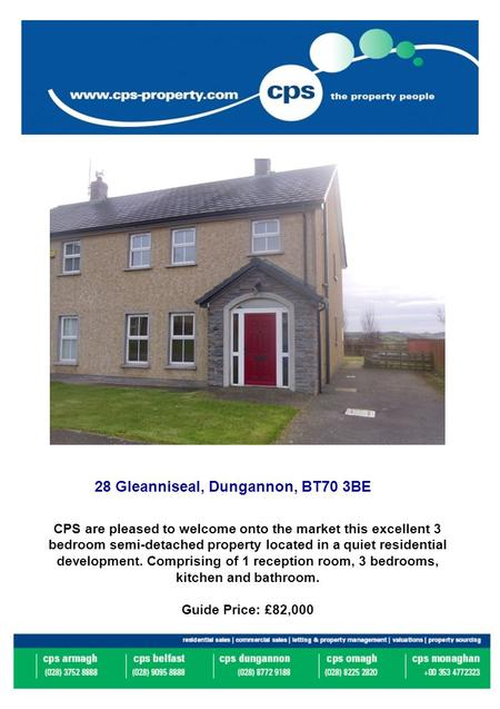 28 Gleanniseal, Dungannon, BT70 3BE CPS are pleased to welcome onto the market this excellent 3 bedroom semi-detached property located in a quiet residential.