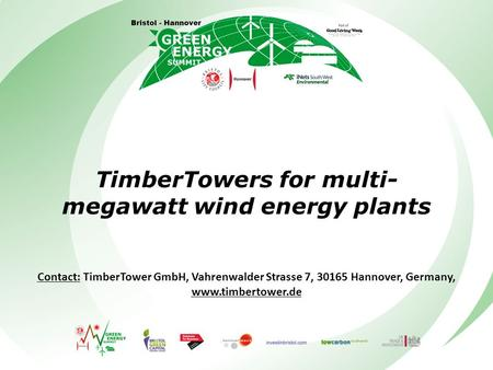 TimberTowers for multi- megawatt wind energy plants Contact: TimberTower GmbH, Vahrenwalder Strasse 7, 30165 Hannover, Germany, www.timbertower.de.