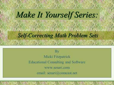 Self-Correcting Math Problem Sets By Micki Fitzpatrick Educational Consulting and Software    Make It Yourself Series: