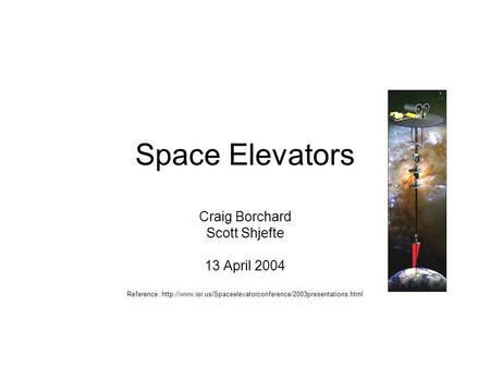 space elevator essay Presented here is a list of space elevator papers, presentations and nooks it is a work in progress suggestions are welcome send an email to spaceelevator@spacerefcom with any additions.