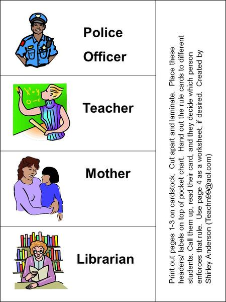 Police Officer Teacher Mother Librarian Print out pages 1-3 on cardstock. Cut apart and laminate. Place these headers/ labels on top of pocket chart. Hand.