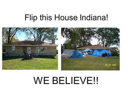 Flip this House Indiana! WE BELIEVE!!. Budget Septic$7,500 Sump Pump$1,100 Mold Treatment$600 gutters vinyl$350 window install$4,500 HVAC$750 carpet$2,000.