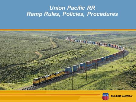 1 Union Pacific RR Ramp Rules, Policies, Procedures.