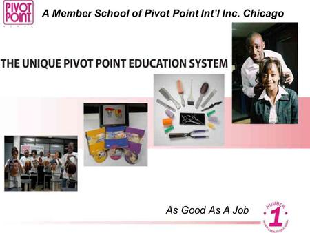 A Member School of Pivot Point Int'l Inc. Chicago