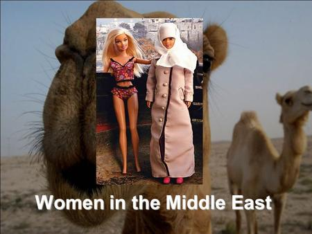 Women in the Middle East. How would you describe these women? What words come to mind?