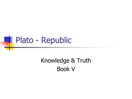 Knowledge & Truth Book V