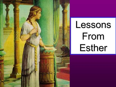 Lessons From Lessons From Esther Lessons From Lessons From Esther.