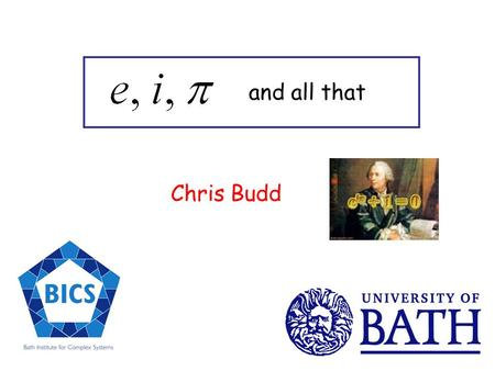 Chris Budd and all that. Q. What is the greatest mathematical formula ever?