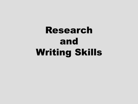 Research and Writing Skills. Inspiration Be surprised, excited, fascinated…