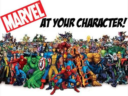 At your character!. Its the Skyhawk way! Think about it… You will be sharing with someone in a few minutes. If you could be one Super hero, who would.