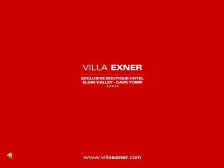 VILLA EXNER EXCLUSIVE BOUTIQUE HOTEL ELGIN VALLEY – CAPE TOWN ***** www.villa exner.com.