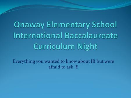 Onaway Elementary School International Baccalaureate Curriculum Night