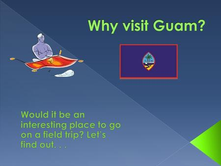 Guams Languages Guams Land Guams Food Guams Attractions Whats your goal then? Continue...