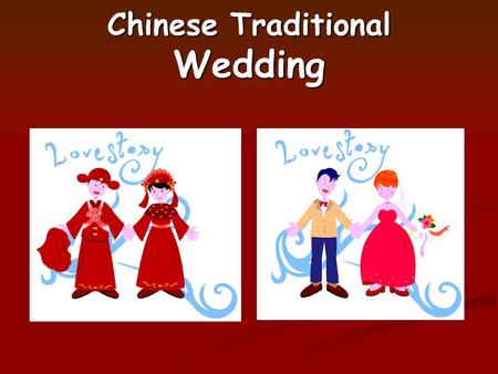 Chinese Traditional Wedding. Chinese Traditional Wedding Summary Pre-Wedding.