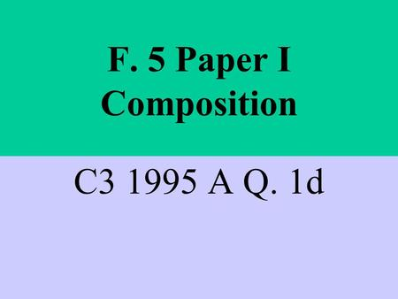 F. 5 Paper I Composition C3 1995 A Q. 1d Situation Mr. & Mrs. Woo.