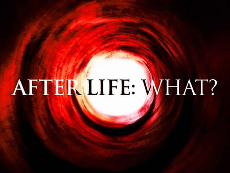 After Life for the Righteous: What? 1. 1.Kingdom of Heaven 2. 2.Heaven (Paradise) 3. 3.New Heavens, New Earth.
