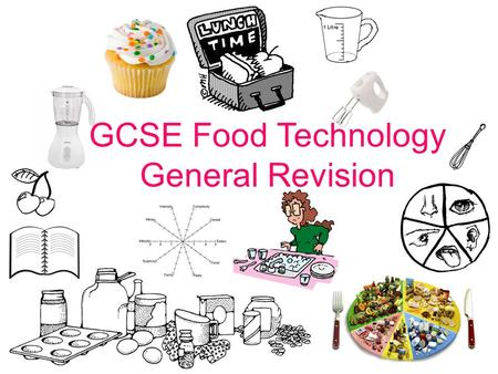 GCSE <strong>Food</strong> Technology General Revision