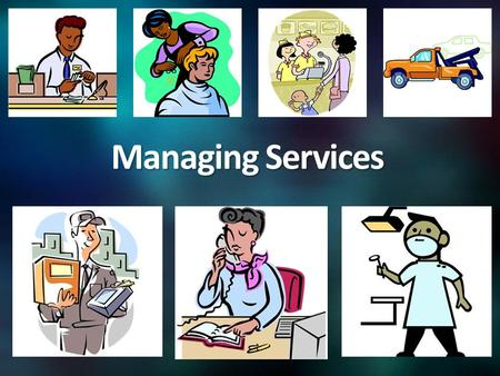Managing Services. What Services have you consumed today?