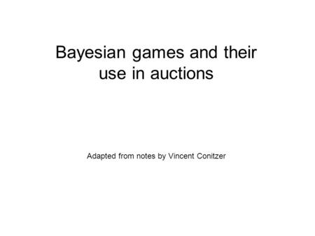 Bayesian games and their use in auctions