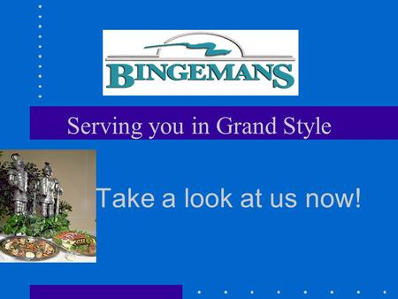 Serving you in Grand Style Take a look at us now!