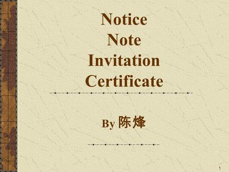 1 Notice Note Invitation Certificate By. 2 Notice writing Note writing Formal invitation Wedding invitation Formal acceptance Partial acceptance Formal.