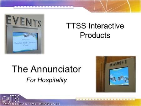 TTSS Interactive Products The Annunciator For Hospitality.