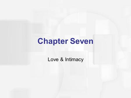 Chapter Seven Love & Intimacy
