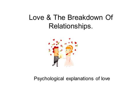 Love & The Breakdown Of Relationships