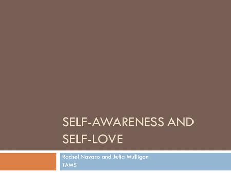 Self-Awareness and Self-Love