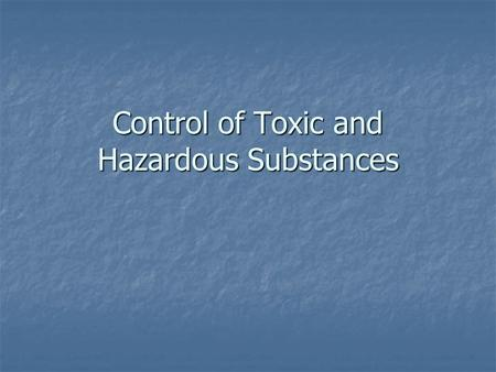 Control of Toxic and Hazardous Substances. Love Canal In August 1978 President Carter declared a federal emergency at the Love Canal due to contamination.