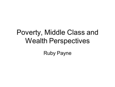 Poverty, Middle Class and Wealth Perspectives