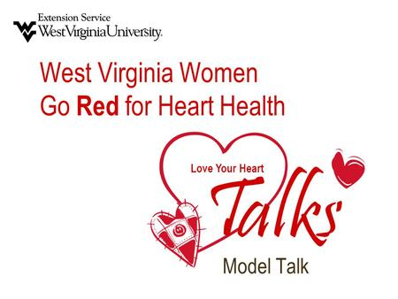 Love Your Heart T alks West Virginia Women Go Red for Heart Health Model Talk.