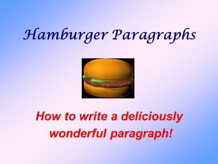 How to write a deliciously wonderful paragraph!