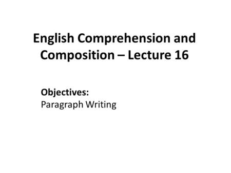 English Comprehension and Composition – Lecture 16