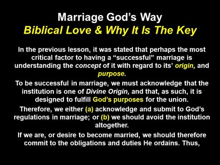 Marriage Gods Way Biblical Love & Why It Is The Key In the previous lesson, it was stated that perhaps the most critical factor to having a successful.