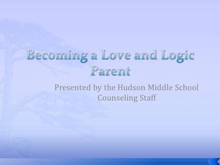 Presented by the Hudson Middle School Counseling Staff.