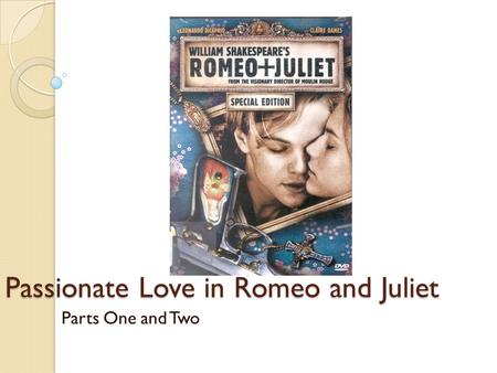 Passionate Love in Romeo and Juliet